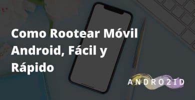 rootear android facil y rapido