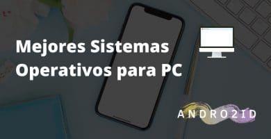 mejores sistemas operativos para pc