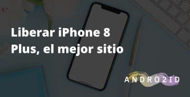 liberar iphone 8 plus