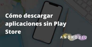 descargar aplicaciones sin play store