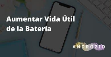 aumentar vida util batería