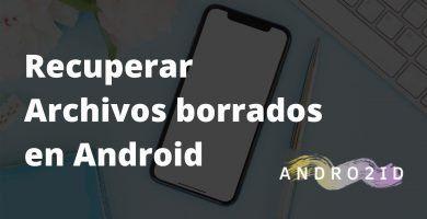 recuperar archivos eliminados android